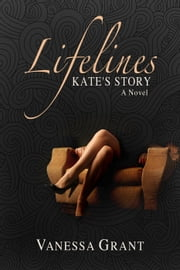 Lifelines: Kate's Story - Women's Fiction, #1 ebook by Vanessa Grant