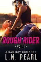 Rough Rider 1: Bad Boy MC Romance - Fast Life, #1 ebook by L.N. Pearl, S.K. Lee