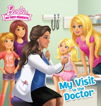 My Visit to the Doctor (Barbie My First Moments) ebook by Mary Man-Kong