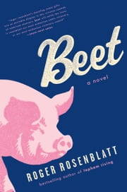 Beet - A Novel ebook by Roger Rosenblatt