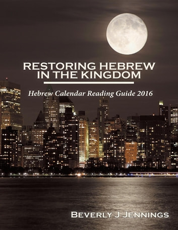 Restoring Hebrew in the Kingdom - Reading Guide ebook by Beverly J Jennings