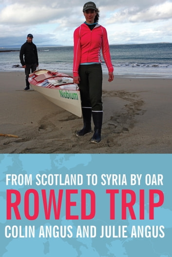 Rowed Trip ebook by Colin Angus,Julie Angus