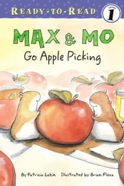 Max & Mo Go Apple Picking ebook by Patricia Lakin,Brian Floca