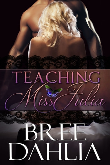 Teaching Miss Julia ebook by Bree Dahlia