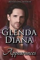 Appearances (A Short Story) ebook by Glenda Diana
