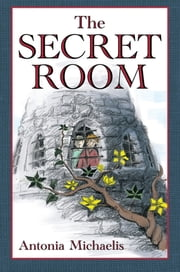 The Secret Room ebook by Antonia Michaelis