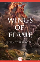 Wings of Flame ebook by Nancy Springer