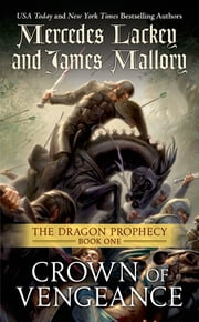 Crown of Vengeance - Book One of the Dragon Prophecy ebook by Mercedes Lackey, James Mallory