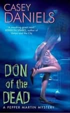 Don of the Dead - A Pepper Martin Mystery ebook by Casey Daniels