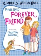 Piper Reed, Forever Friend ebook by Kimberly Willis Holt, Christine Davenier