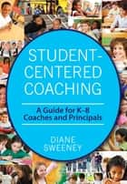 Student-Centered Coaching ebook by Diane Sweeney