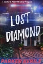 Lost Diamond - A Darke and Flare Mystery Prequel ebook by Parker Avrile