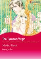 The Tycoon's Virgin (Harlequin Comics) - Harlequin Comics ebook by Penny Jordan, Makiko Tamai