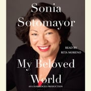My Beloved World audiobook by Sonia Sotomayor
