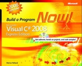 Microsoft Visual C# 2008 Express Edition - Build a Program Now! ebook by Patrice Pelland