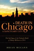 Death in Chicago A Sanctuary City ebook by Brian McCann