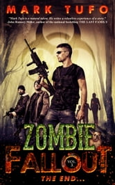 Zombie Fallout 3: The End..... ebook by Mark Tufo