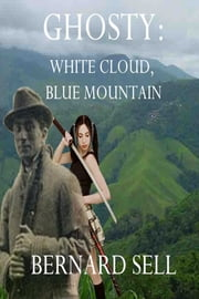 Ghosty: White Cloud, Blue Mountain ebook by Bernard Sell