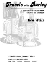 Travels with Barley - A Journey Through Beer Culture in America ebook by Ken Wells