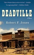 Deadville - A Novel ebook by Robert F. Jones