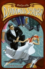 The Case of the Diamond Shadow ebook by Sophie Masson