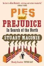 Pies and Prejudice ebook by Stuart Maconie