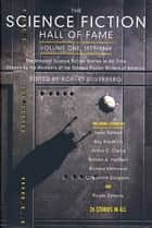 The Science Fiction Hall of Fame, Volume One 1929-1964 - The Greatest Science Fiction Stories of All Time Chosen by the Members of the Science Fiction Writers of America ebook by Robert Silverberg