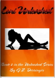 Loni Unleashed ebook by J. Z. Derringer