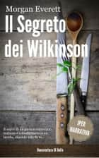 Il Segreto dei Wilkinson ebook by Bonaventura Di Bello