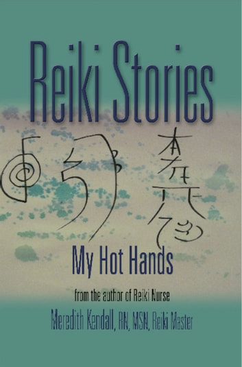 REIKI STORIES: My Hot Hands ebook by Meredith Kendall