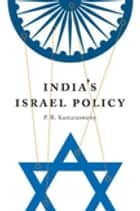 India's Israel Policy ebook by P. R. Kumaraswamy