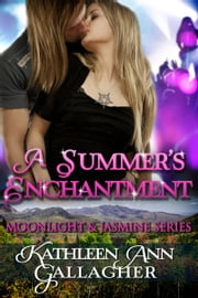 A Summer's Enchantment ebook by Kathleen Ann Gallagher