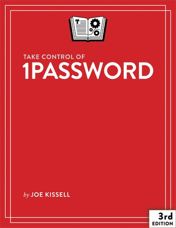 Take Control of 1Password ebook by Joe Kissell