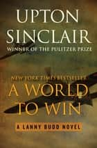 A World to Win ebook by Upton Sinclair