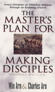 The Master's Plan for Making Disciples - Every Christian an Effective Witness through an Enabling Church ebook by Win Arn,Charles Arn