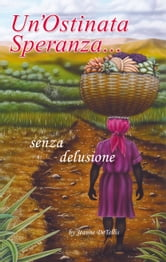 Un'Ostinata Speranza ebook by Jeanne DeTellis