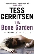 The Bone Garden ekitaplar by Tess Gerritsen