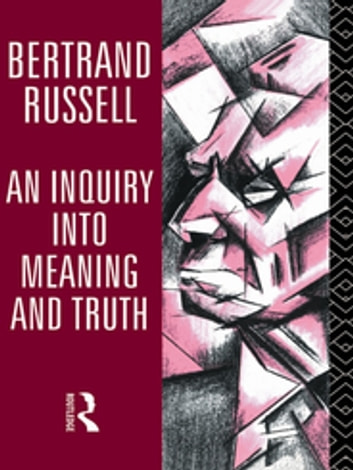 An Inquiry into Meaning and Truth ebook by Bertrand Russell
