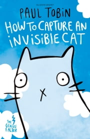 The Genius Factor: How to Capture an Invisible Cat ebook by Paul Tobin,Thierry Lafontaine