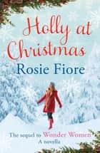 Holly at Christmas ebook by Rosie Fiore