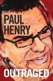 Outraged ebook by Paul Henry