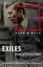 Exiles from a Future Time ebook by Alan M. Wald