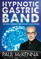 The Hypnotic Gastric Band eBook by Paul McKenna