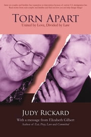 Torn Apart - United by Love, Divided by Law ebook by Judy Rickard,Elizabeth Gilbert