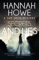 Secrets and Lies ebook by Hannah Howe