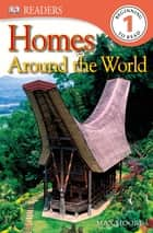 DK Readers L1: Homes Around the World ebook by Max Moore