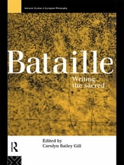 Bataille - Writing the Sacred ebook by Carolyn Bailey Gill