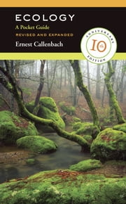 Ecology: A Pocket Guide, Revised and Expanded ebook by Callenbach, Ernest