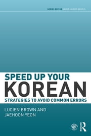 Speed up your Korean - Strategies to Avoid Common Errors ebook by Lucien Brown,Jaehoon Yeon