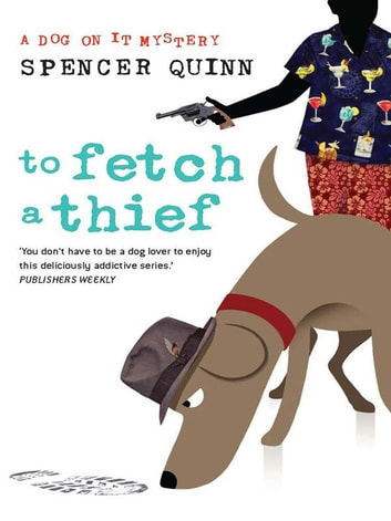 To Fetch a Thief ebook by Spencer Quinn